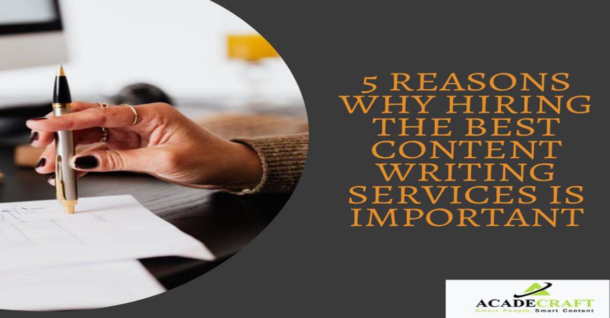 5 Reasons Why Hiring the Best Content Writing Services Is Important