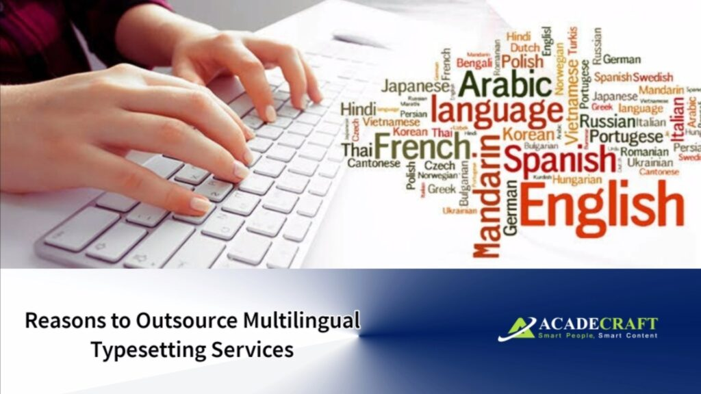 Reasons to Outsource Multilingual Typesetting Services