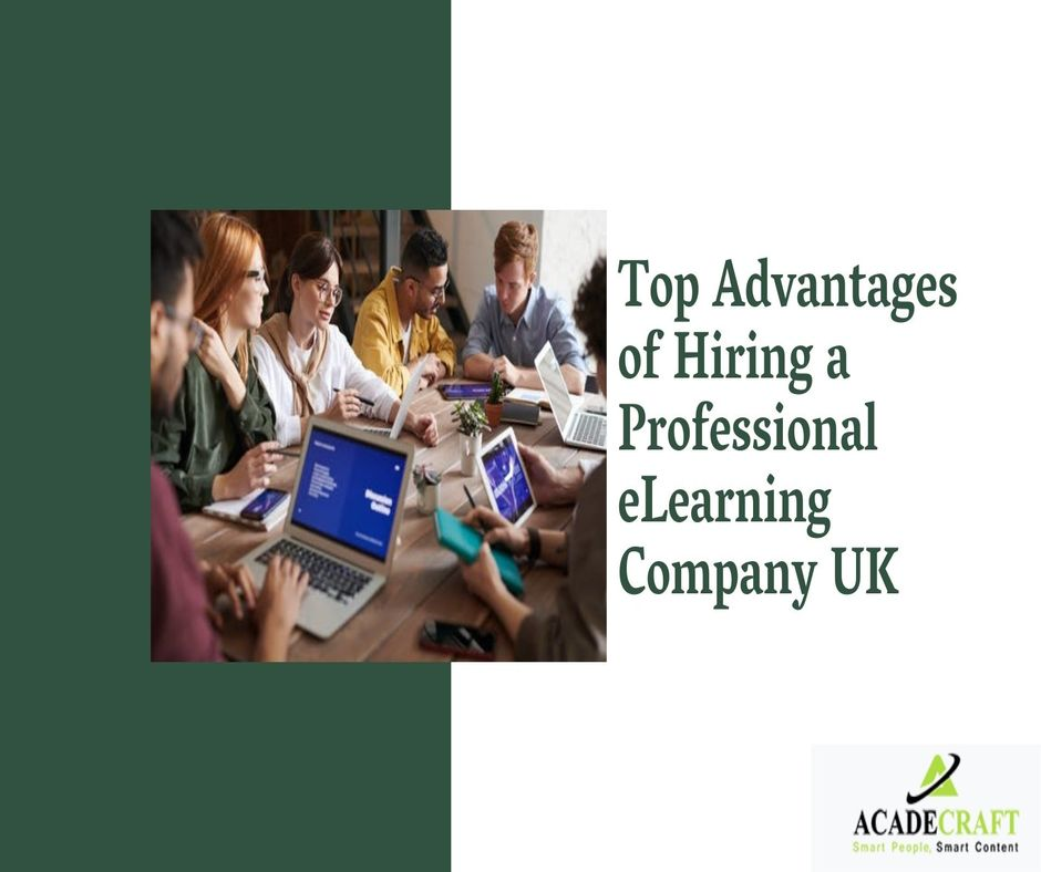 Top Advantages of Hiring a Professional eLearning Company in the UK