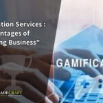 Gamification Services: Advantages of gamifying business