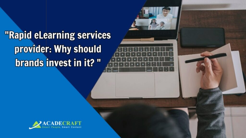 Rapid eLearning Services-Why should brands invset in it