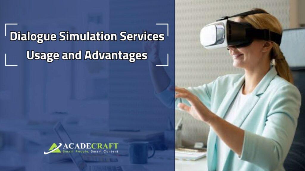 Dialogue Simulation Services Usage And Advantages
