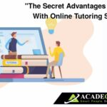 The Secret Advantages of Working with Online Tutoring Services