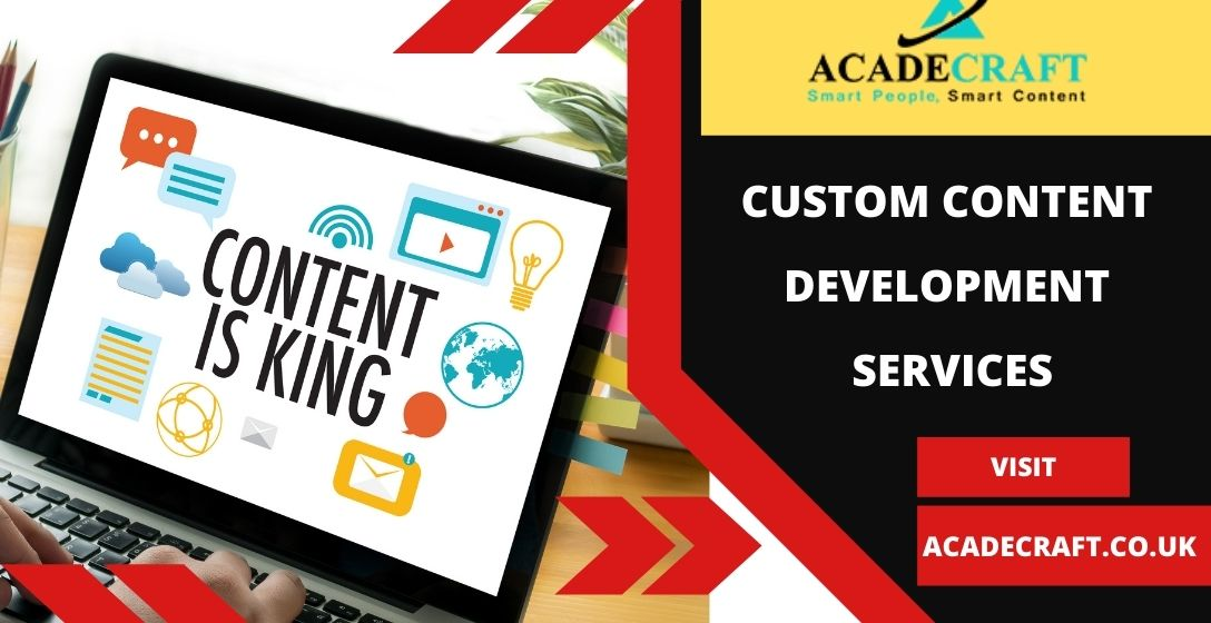 Advantages of Custom Content Development Services for Improving Your Business Outcomes